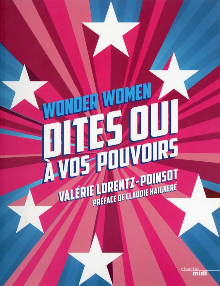 WONDER WOMEN DITES OUI À VOS POUVOIRS